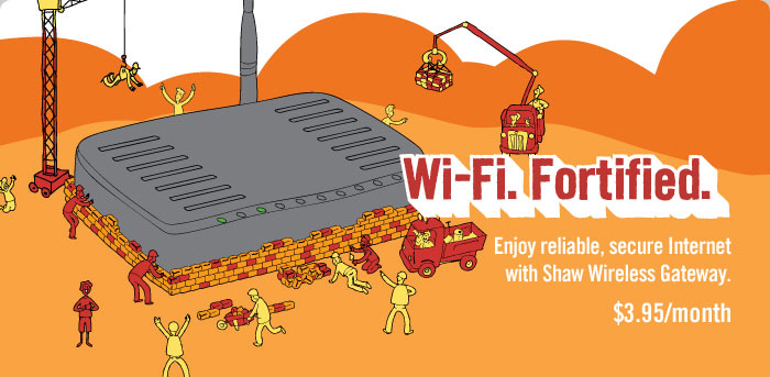 Wi-Fi. Fortified. Enjoy reliable, secure Internet with Shaw Wireless Gateway. $3.95/month.